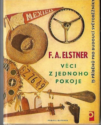 Věci z jednoho pokoje - F. A. Elstner