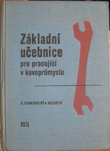 Základní učebnice pro pracující ve kovoprůmyslu - D. Dobrovolný a kol.