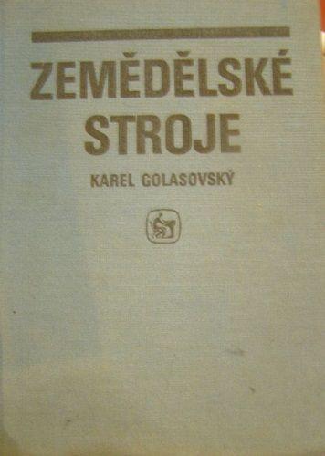 Zemědělské stroje - Karel Golasovský