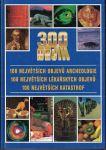 300 nej .. - 100 nej katastrof, 100 nej archeologických objevů a 100 nej lékařských objevů