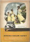 Afrika kolem Tatry - Hanzelka, Zikmund