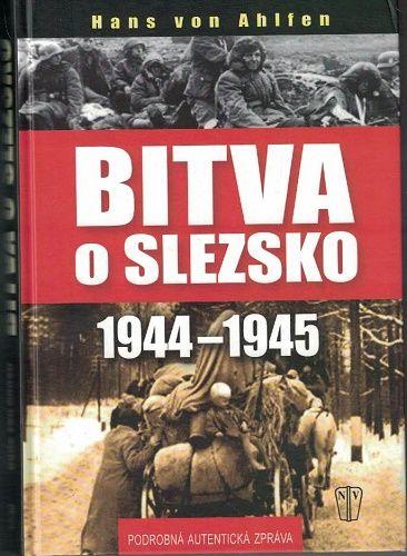 Bitva o Slezsko - H. von Ahlfen