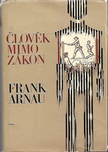 Člověk mimo zákon - Frank Arnau