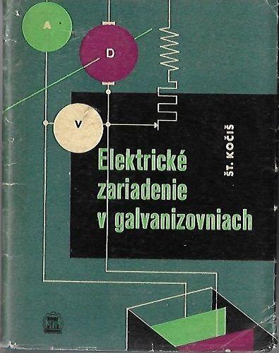 Elektrické zariadenie v galvanizovniach - Š. Kočiš