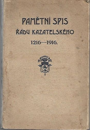 Pamětní spis řádu kazatelského 1216-1916