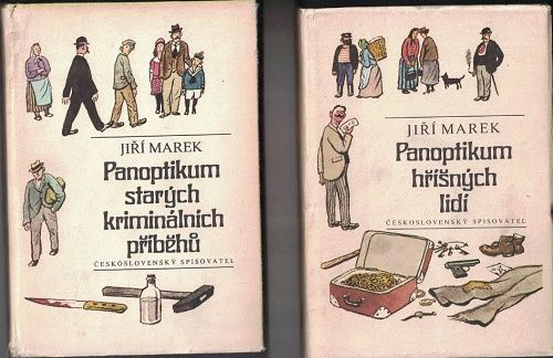Panoptikum starých kriminálních příběhů a Panoptikum hříšných lidí - Jiří Marek