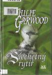 Šlechetný rytíř - J. Garwood
