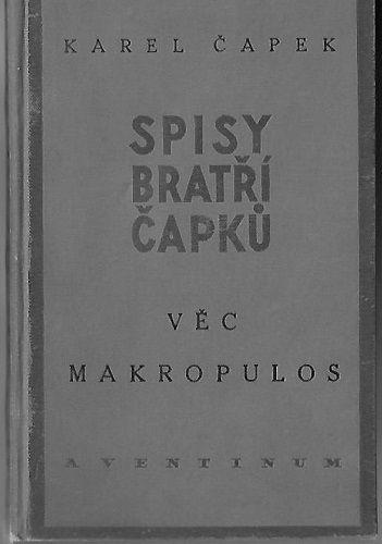 Věc Makropulos - Karel Čapek