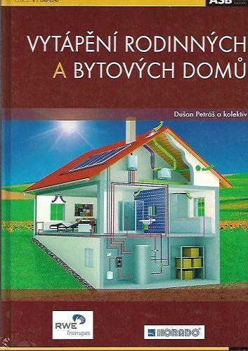 Vytápění rodinných a bytových domů - Petráš a kol.