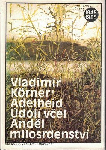 Adelheid, Údolí včel, Anděl milosrdenství - V. Körner