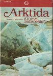 Arktida - stopami průkopníků - S. Bártl