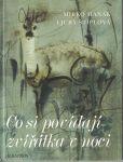 Co si povídají zvířátka v noci - Ljuba Štíplová, il. Mirko Hanák