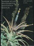 Kapesní atlas pěstovaných exotických rostlin - J. Haager