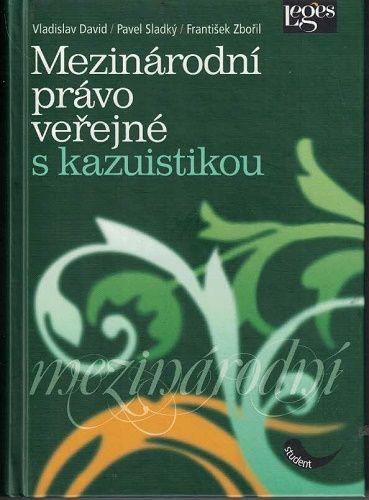 Mezinárodní právo veřejné s kazuistikou - David, Sladký, Zbořil