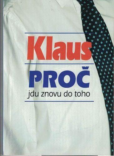 Proč jdu znovu do toho - Václav Klaus