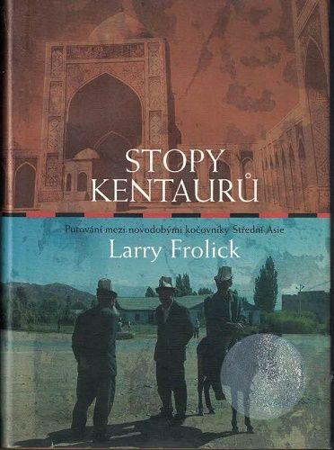 Stopy kentaurů - L. Frolick