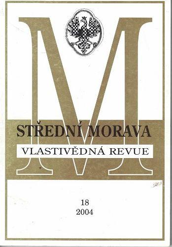 Střední Morava 18/2004 - vlastivědná revue