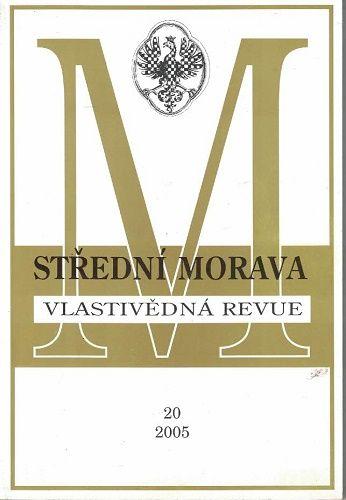 Střední Morava 20/2005 - vlastivědná revue