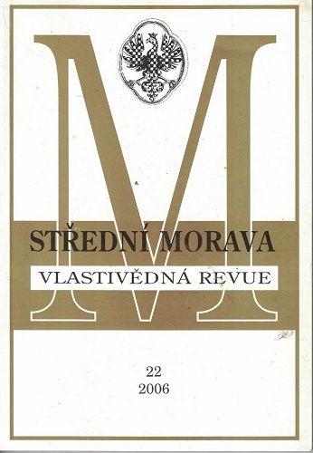 Střední Morava 22/2006 - vlastivědná revue