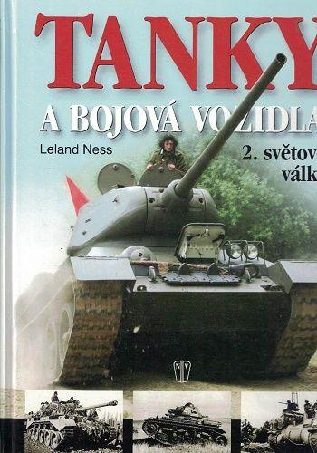 Tanky a bojová vozidla 2. světové války - L. Ness
