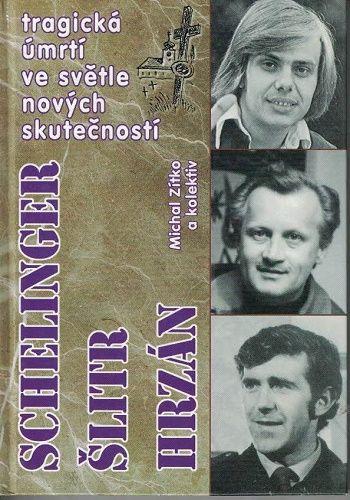 Tragická úmrtí - Schelinger, Šlitr, Hrzán