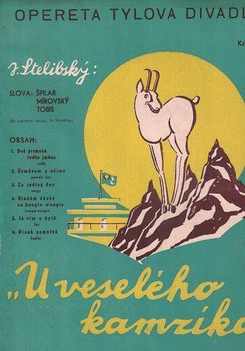 U veselého kamzíka - hudba J. Stelibský