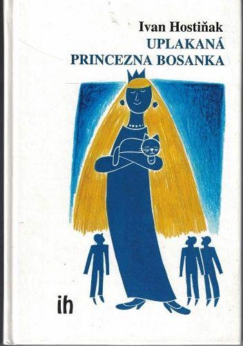 Uplakaná princezna Bosanka - I. Hostiňak (podpis)