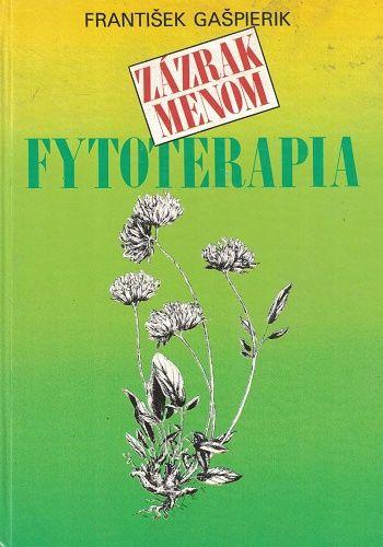 Zázrak menom fytoterapia - F. Gašpierik
