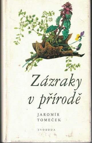 Zázraky v přírodě - J. Tomeček