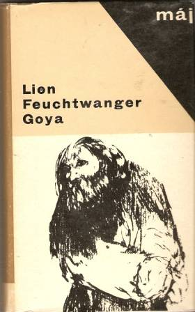 Goya - L. Feuchtwanger