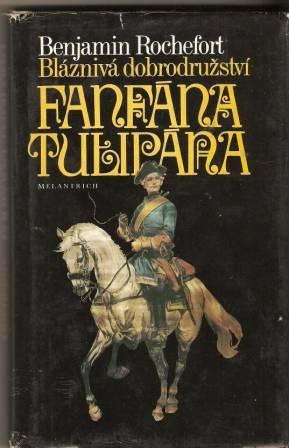 Bláznivá dobrodružství Fanfána Tulipána - B. Rochefort