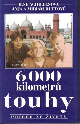 6 000 kilometrů touhy - I. Achillesová, A. Buttová