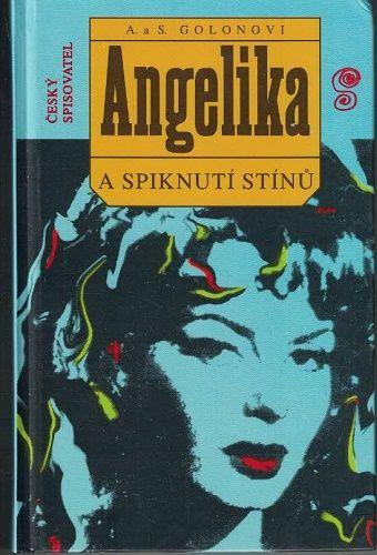 Angelika a spiknutí stínů - A. S. Golonovi