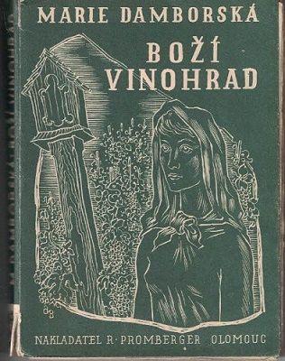 Boží vinohrad - Marie Damborská