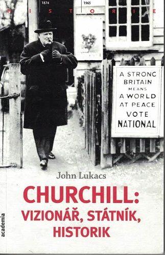Churchill: vizionář, státník, historik - J. Lukacs