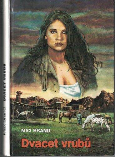 Dvacet vrubů - Max Brand