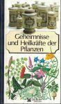 Geheimnisse und Heilkräfte der Pflanzen