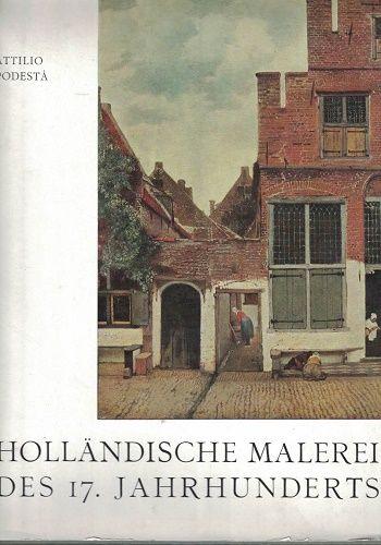 Holländische malerei des 17. jahrhunderts - A. Podestà