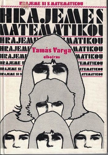 Hrajeme s matematikou - T. Varga