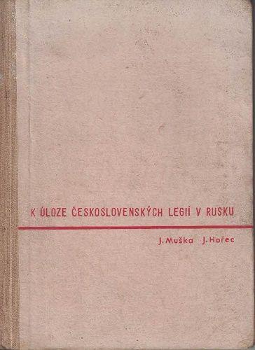 K úloze československých legií v Rusku - Muška, Hořec