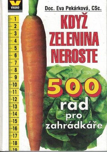Když zelenina neroste - E. Pekárková