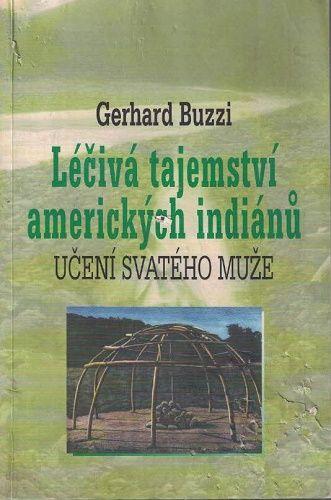Léčivá tajemství amerických indiánů - G. Buzzi