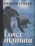 Lovci mamutů - E. Štorch