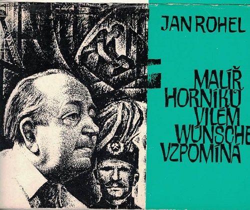 Malíř horníků Vilém Wünsche vzpomíná - J. Rohel