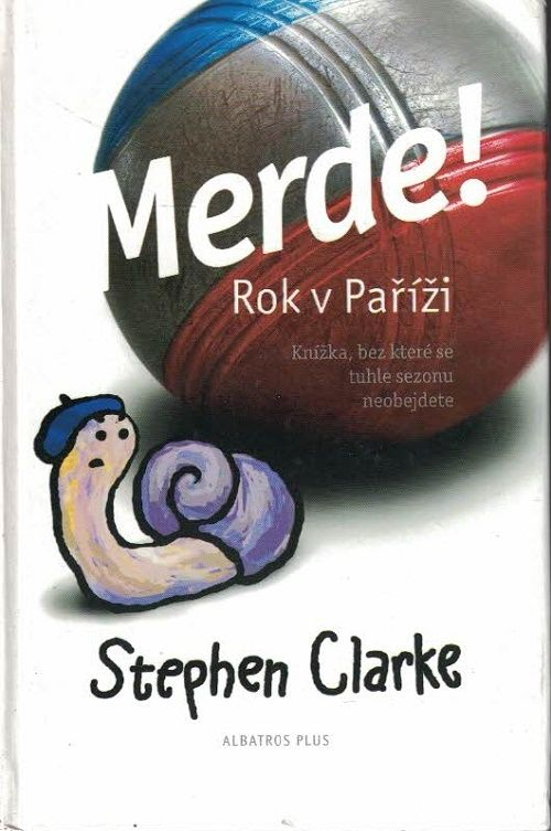 Merde ! - Rok v Paříži - Stephen Clarke
