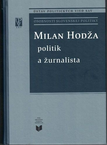 Milan Hodža - politik a žurnalista (slovensky) - kol. autorů