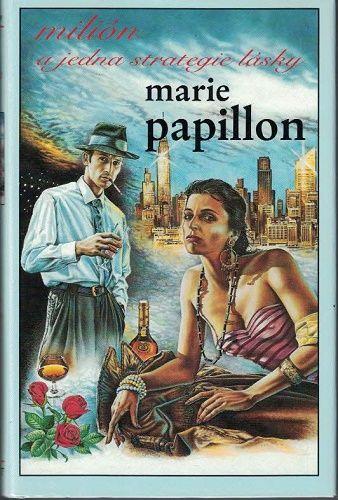 Milión a jedna strategie lásky - Marie Papillon