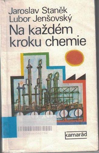 Na každém kroku chemie - Staněk, Jenšovský