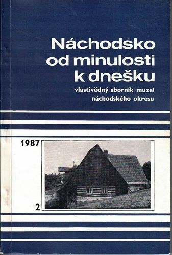 Náchodsko od minulosti ke dnešku 2/1987