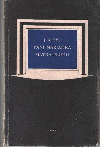 Paní Marjánka, Matka pluku - J. K. Tyl